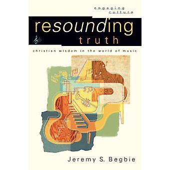 Spektakularnym prawdy - Christian mądrości w świecie muzyki przez Jeremy S.