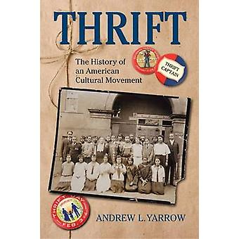 Thrift - The History of an American Cultural Movement by Andrew Yarrow