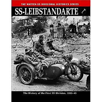 SS - Leibstandarte - The History of the First SS Division 1933 - 45 by