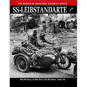 SS - Leibstandarte - 最初の SS 師団 1933-45 の歴史