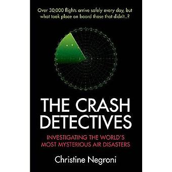 The Crash Detectives - Investigating the World's Most Mysterious Air D