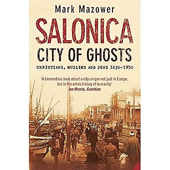 Salonica, City of Ghosts: kristna, muslimer och judar