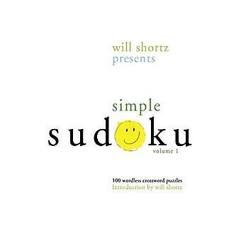 Will Shortz stellt einfache Sudoku: 100 wortlosen Kreuzworträtsel; Band 1