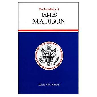 Die Präsidentschaft von James Madison