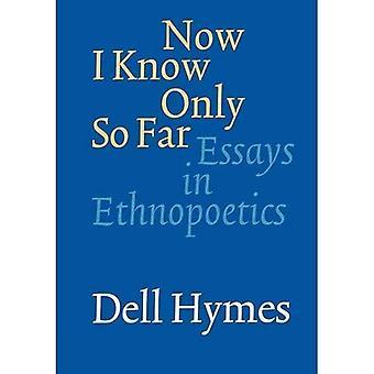 Ahora sé que sólo hasta ahora: ensayos en Ethnopoetics