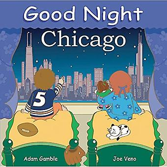 Good Night Chicago (Good Night Our World) (Good Night (Our World of Books))