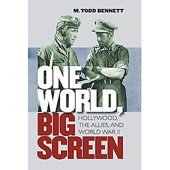 Yksi maailman, Iso näyttö: Hollywood liittolaisia ja toinen maailmansota