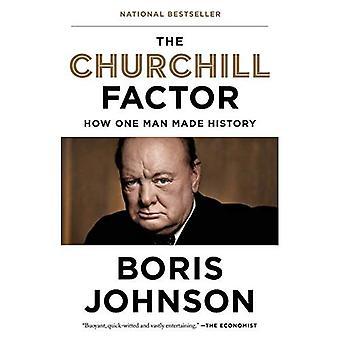 Le facteur de Churchill: Comment un homme fait l'histoire