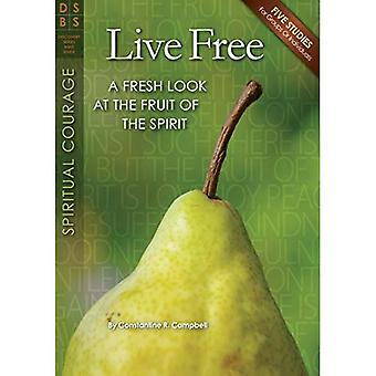 Live Free: A Fresh Look at the Fruit of the Spirit (Discovery Series Bible Study)