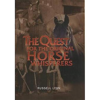 De zoektocht naar de oorspronkelijke paard Whisperers (Quest voor) (de zoektocht naar)