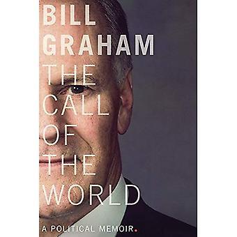 L'appel du monde: un mémoire politique (la série de C.D. Howe dans l'histoire politique canadienne)
