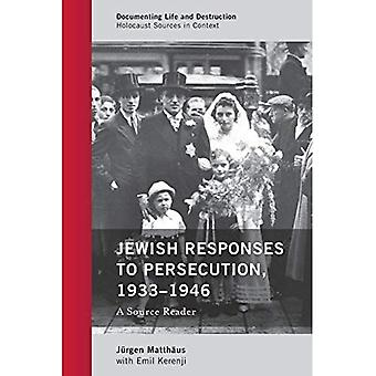 Jewish Responses to Persecution, 1933-1946: A Source Reader (Documenting Life and Destruction: Holocaust Sources in Context)