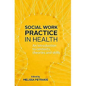 Sosiaalityön käytäntö terveys: Johdatus yhteyksissä, teorioita ja taitoja
