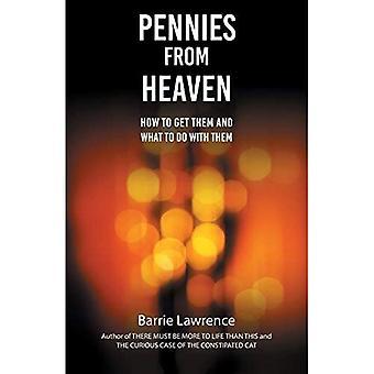 Pennies from Heaven: Hoe krijg ik ze en wat te doen met hen