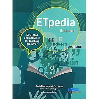 ETpedia Grammar: 500 ideas and activities for teaching� grammar (ETpedia)
