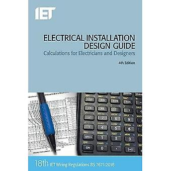 Electrical Installation Design Guide: Calculations for Electricians and Designers (Electrical Regulations)
