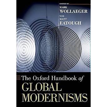 The Oxford Handbook of Global Modernisms par Matt Eatough