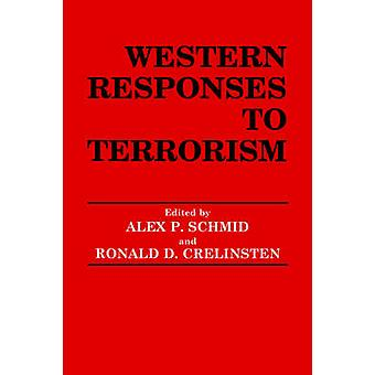 Western Responses to Terrorism by Schmid & Alex P.