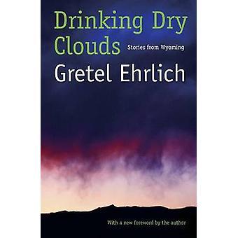 Boire sec nuages histoires du Wyoming par Ehrlich & Gretel