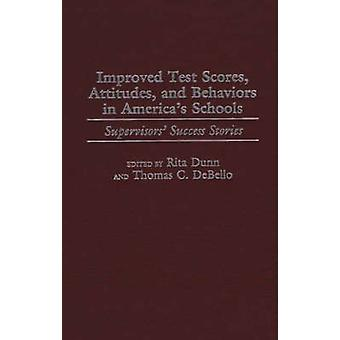 Improved Test Scores Attitudes and Behaviors in Americas Schools Supervisors Success Stories by Dunn & Rita