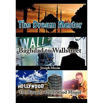 La Baghdad Dream Master a Wallstreet l'ascesa di una Hollywood Mogul di Mazin & Joseph