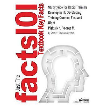 Studiegids voor snelle Training ontwikkeling opleidingen ontwikkelt zich snel en recht door Piskurich George M. ISBN 9780470399774 door Cram101 leerboek beoordelingen