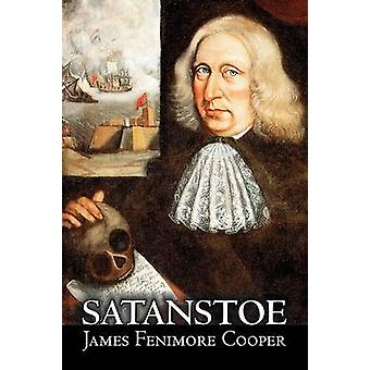 Satanstoe by James Fenimore Cooper Fiction Classics Historical Action  Adventure by Cooper & James Fenimore