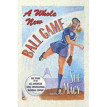 Kokonaan uusi pallo peli tarina AllAmerican Girls Professional Baseball League jonka Macy & Sue