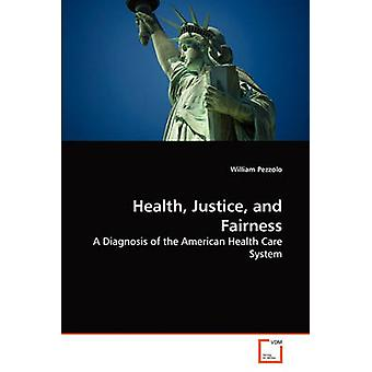Gezondheid rechtvaardigheid en eerlijkheid door Pezzolo & Willem