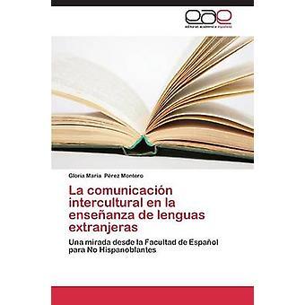 La Comunicacion interculturale En La Ensenanza de Lenguas Extranjeras di Perez Montero Gloria Maria