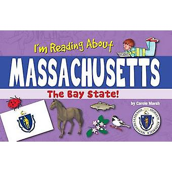 I'm Reading about Massachusetts by Carole Marsh - 9780635113467 Book