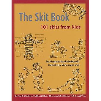 The Skit Book - 101 Skits from Kids by Margaret MacDonald - Marie-Loui