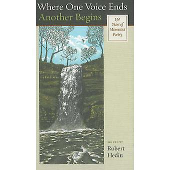 Where One Voice Ends Another Begins - 150 Years of Minnesota Poetry by
