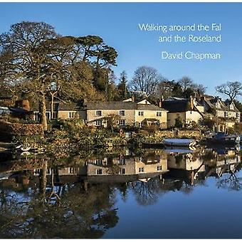Walking around the Fal and the Roseland by David Chapman - 9780906720