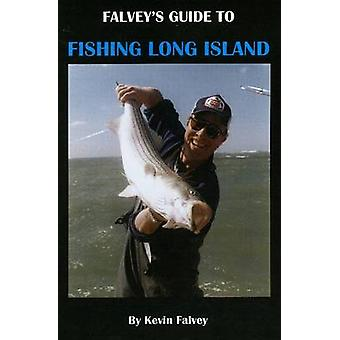 Falvey's Guide to Fishing Long Island by Kevin Falvey - 9780978727826