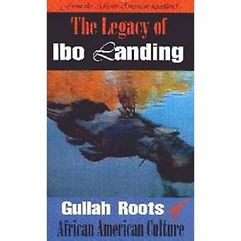 Legacy of Ibo Landing by Marquetta L. Goodwine - 9780983353973 Book