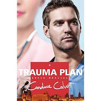 Trauma Plan by Candace Calvert - 9781414361116 Book