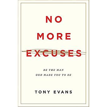 No More Excuses - Be the Man God Made You to be by Tony Evans - 978143