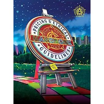 Graphic Artists Guild Handbook - Pricing & Ethical Guidelines - 15th E