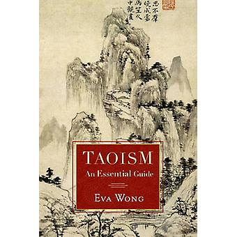 Taoism - An Essential Guide (2nd Revised edition) by Eva Wong - 978159