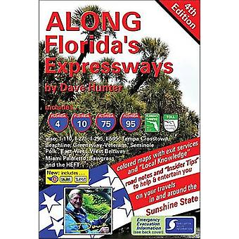 Along Florida's Expressways - 4th Edition (4th) by Dave Hunter - 9781