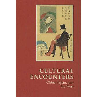 Cultural Encounters - China - Japan and the West - Essays Commemoratin