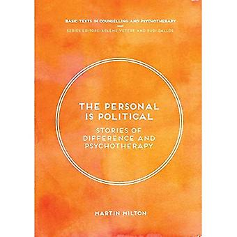 The Personal Is Political: Stories of Difference and Psychotherapy (Basic Texts in Counselling and Psychotherapy)