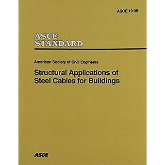 Structural Applications of Steel Cables for Buildings - (ASCE 19-96) -