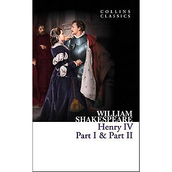 Henry IV Part I  Part II by Shakespeare & William