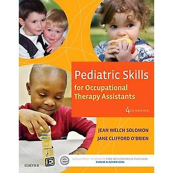 Pediatric Skills for Occupational Therapy Assistants by Jean Solomon