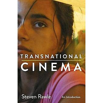 Transnational Cinema  An Introduction by Rawle & Steven