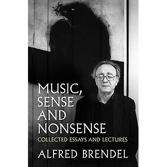 Music Sense and Nonsense by Alfred Brendel