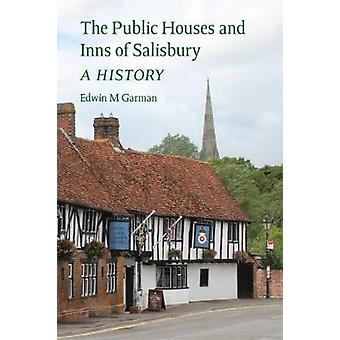 The Public Houses and Inns of Salisbury a history by Garman & Edwin M