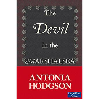 The Devil in the Marshalsea Large Print Edition by Hodgson & Antonia